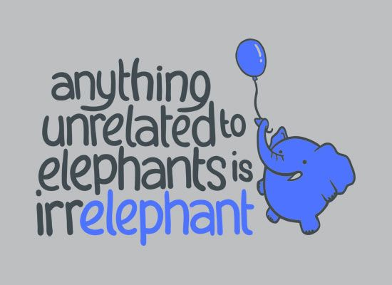 Anything Unrelated Elephants, http://goo.gl/h9o5R3