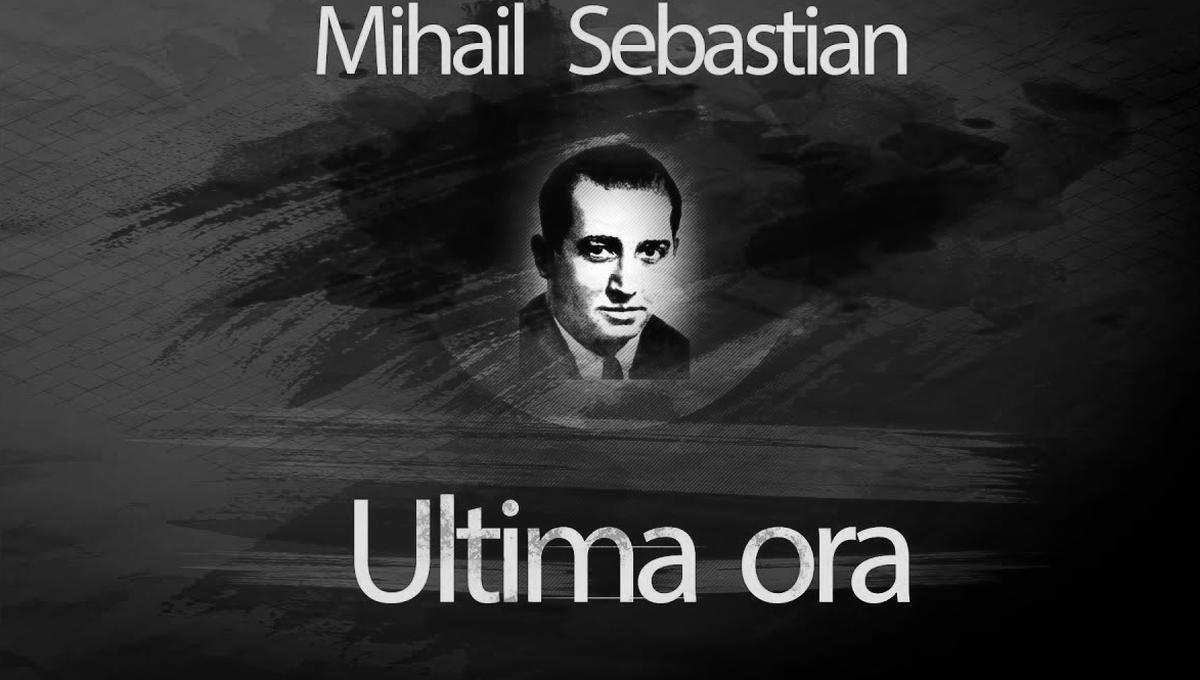 """""""Ultima oră"""" de Mihail Sebastian"""
