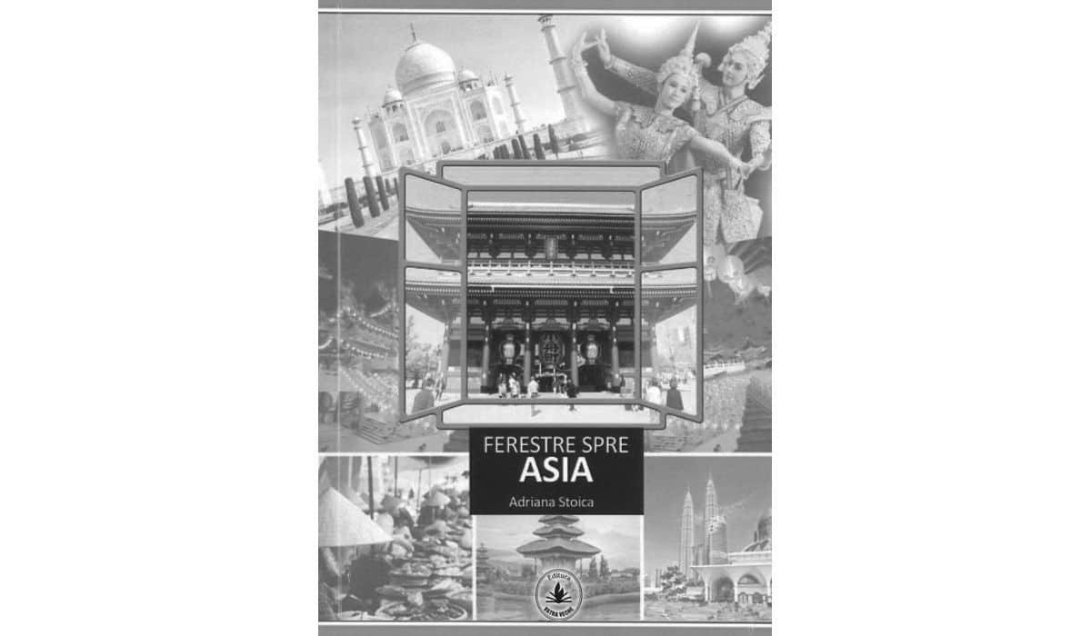 """""""Ferestre spre Asia"""" - de Adriana Stoica"""